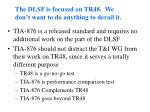 the dlsf is focused on tr48 we don t want to do anything to derail it