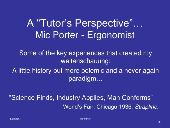 A tutor s perspective mic porter ergonomist