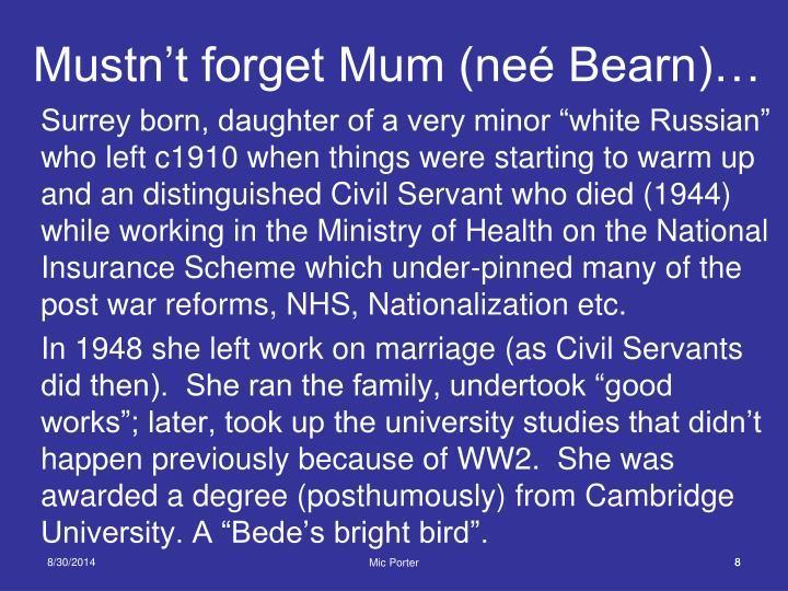 Mustn't forget Mum (neé Bearn)…
