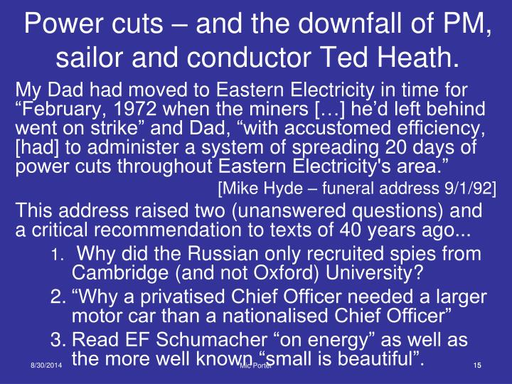 Power cuts – and the downfall of PM, sailor and conductor Ted Heath.