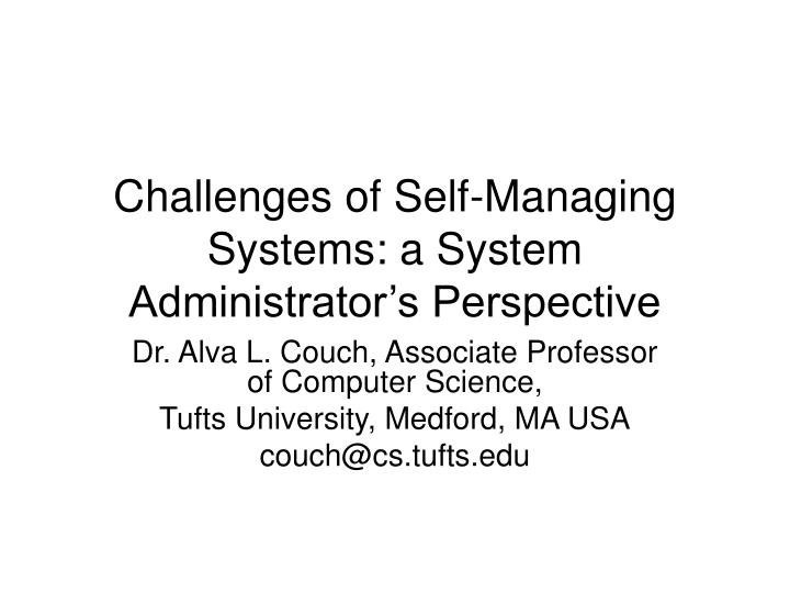 challenges of self managing systems a system administrator s perspective n.