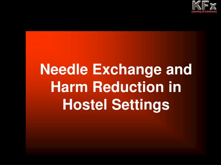 Needle Exchange and Harm Reduction in Hostel Settings