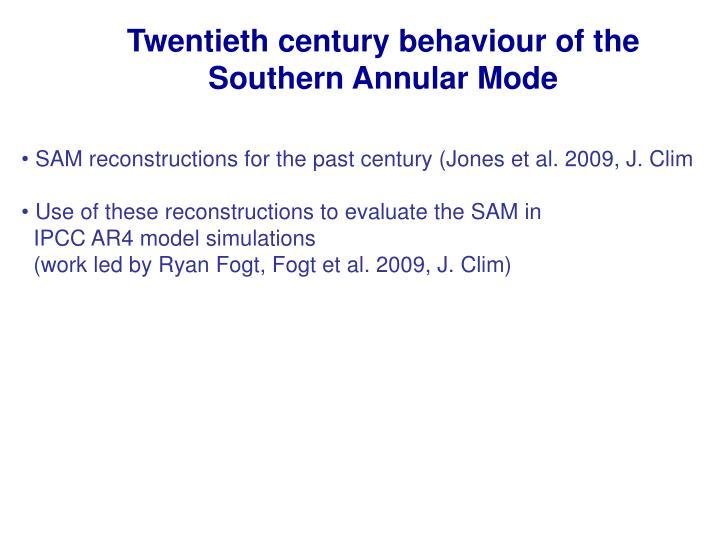 Twentieth century behaviour of the