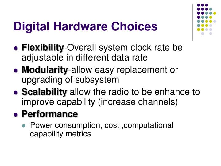 Digital hardware choices
