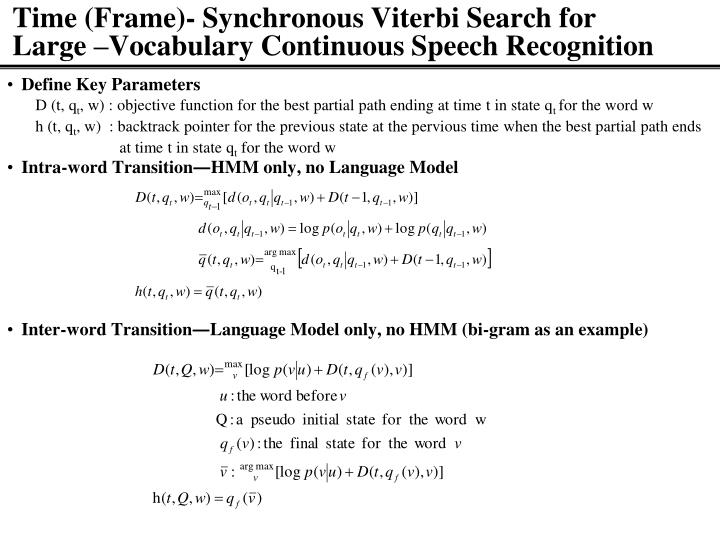 Time (Frame)- Synchronous Viterbi Search for     Large –Vocabulary Continuous Speech Recognition