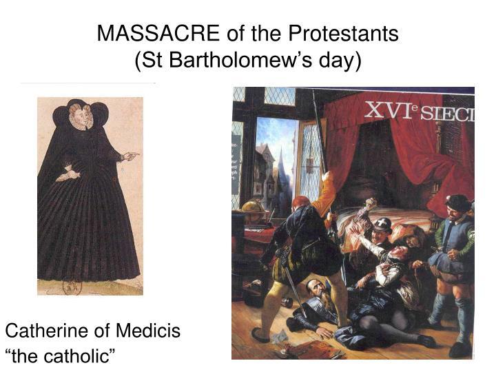MASSACRE of the Protestants