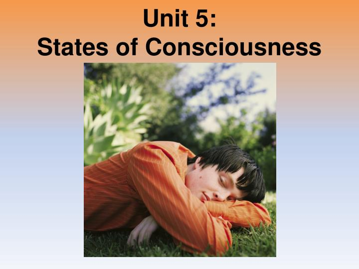 unit 5 states of consciousness n.
