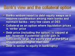 bank s view and the collateral option