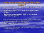 i why do the market bids for npls spls matter