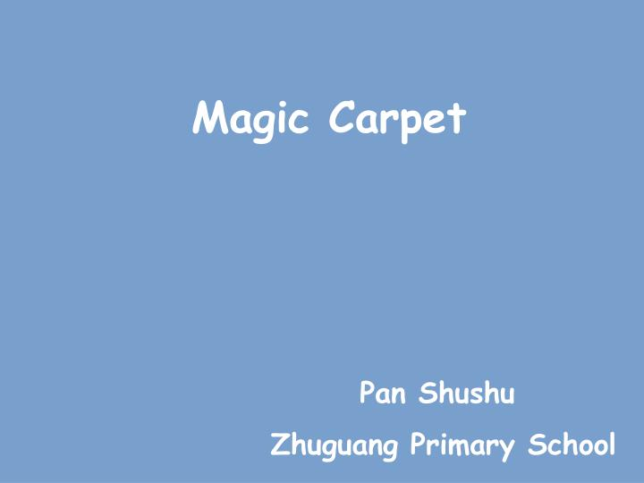 magic carpet n.