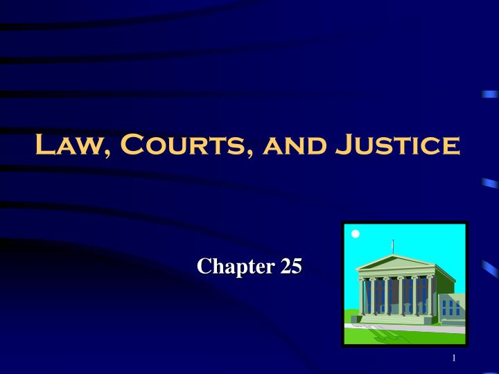 law courts and justice n.