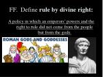 ff define rule by divine right