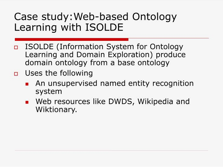 Case study:Web-based Ontology Learning with ISOLDE