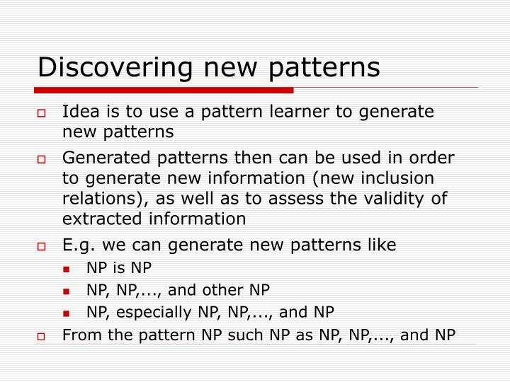Discovering new patterns