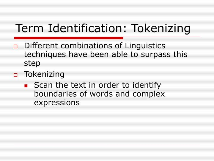 Term Identification: Tokenizing