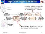high level trigger simulations