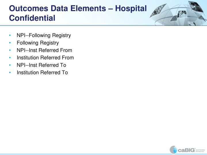 Outcomes Data Elements – Hospital Confidential