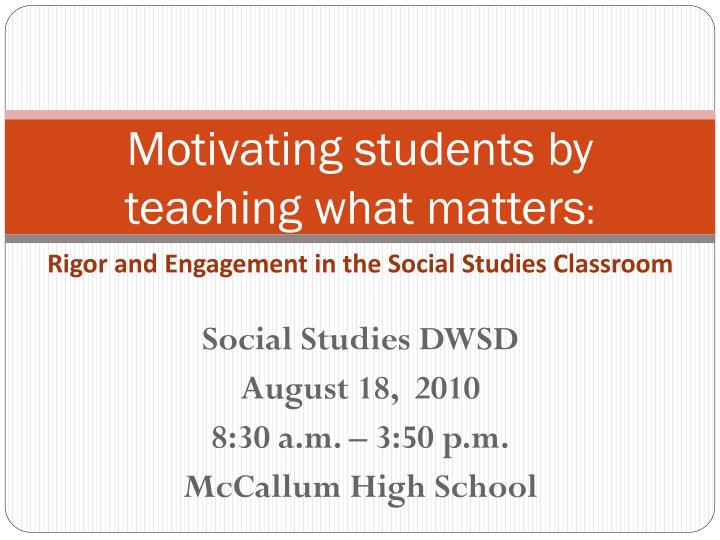motivating students by teaching what matters n.