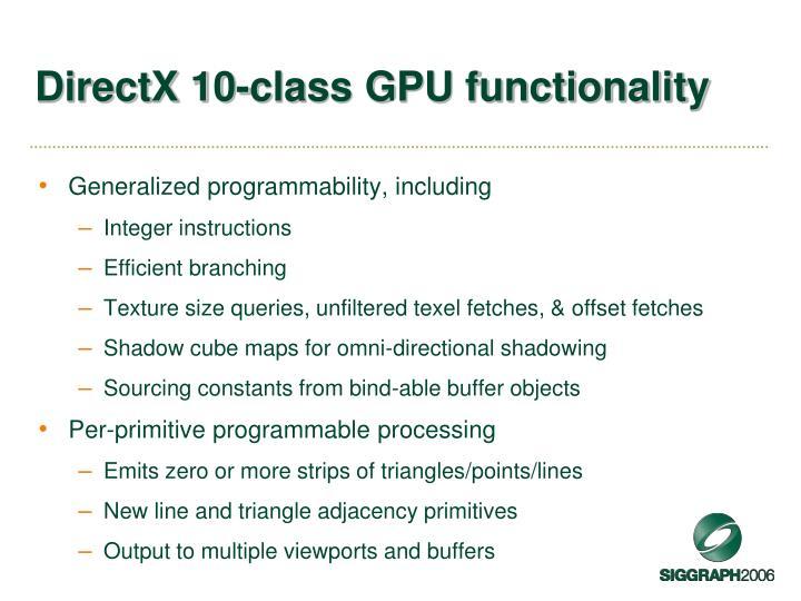 DirectX 10-class GPU functionality