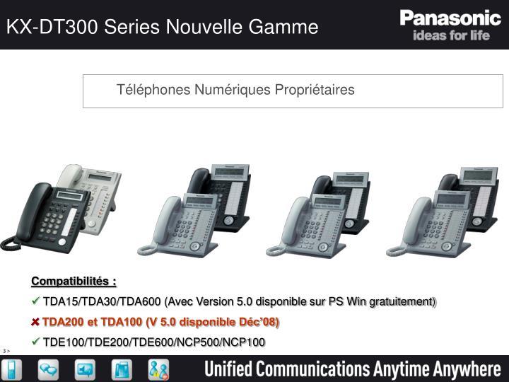 Kx dt300 series nouvelle gamme