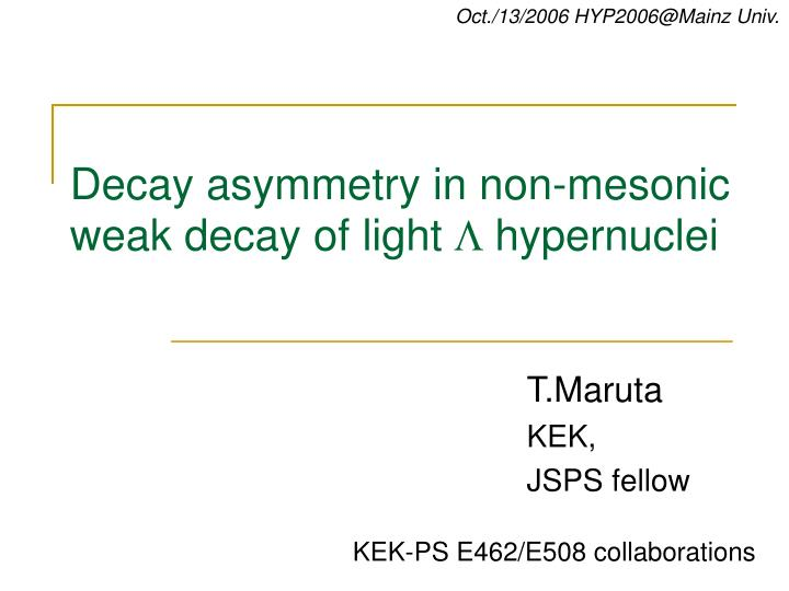 Decay asymmetry in non mesonic weak decay of light l hypernuclei