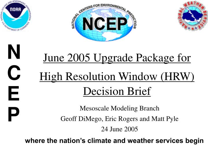 june 2005 upgrade package for high resolution window hrw decision brief n.