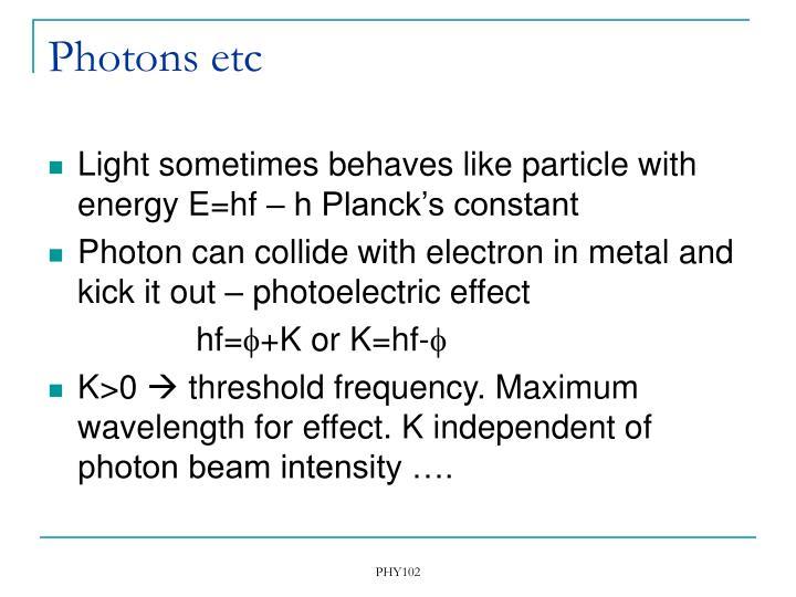 Photons etc