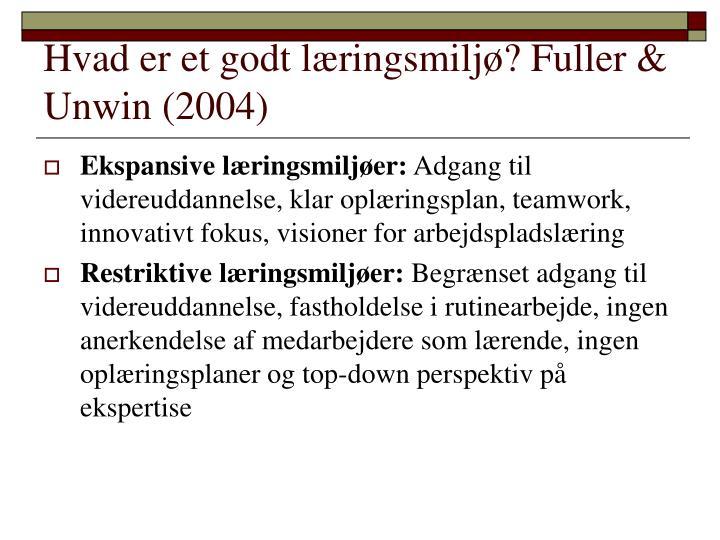 Hvad er et godt læringsmiljø? Fuller & Unwin (2004)
