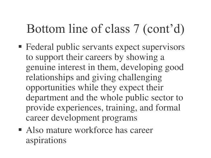 Bottom line of class 7 (cont'd)