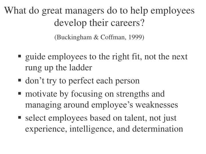 What do great managers do to help employees develop their careers?