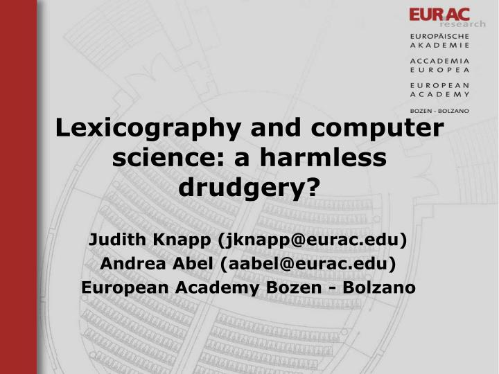 lexicography and computer science a harmless drudgery n.