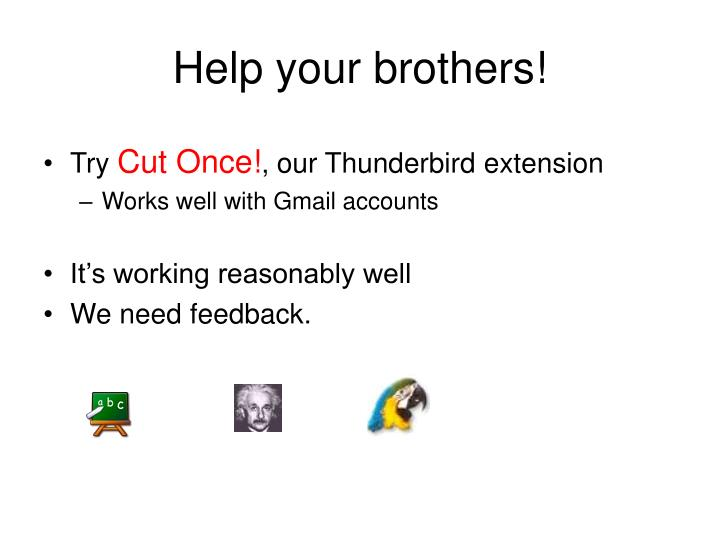 Help your brothers