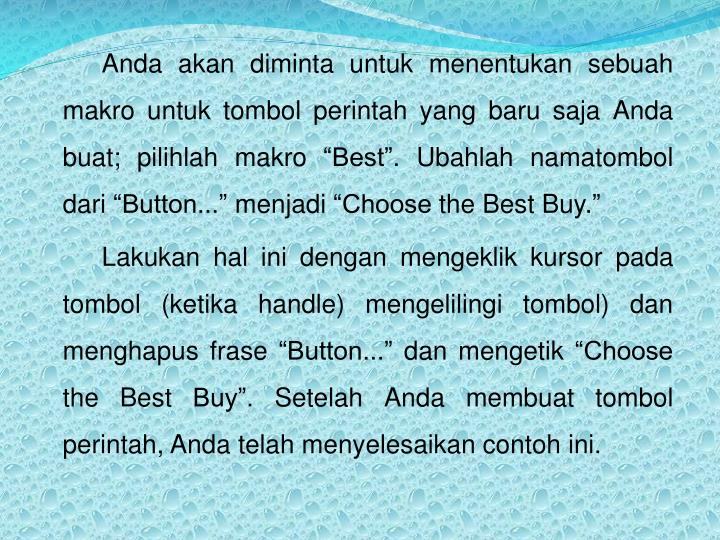 """Anda akan diminta untuk menentukan sebuah makro untuk tombol perintah yang baru saja Anda buat; pilihlah makro """"Best"""". Ubahlah namatombol dari """"Button..."""" menjadi """"Choose the Best Buy."""""""