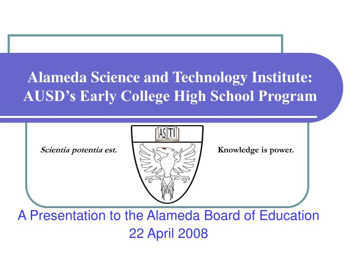 alameda science and technology institute ausd s early college high school program n.
