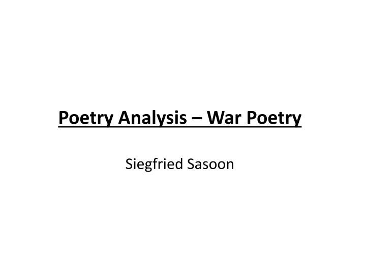 war poetry analysis Do not weep, maiden, for war is kind because your lover threw wild hands toward the sky and the affrighted steed ran on alone, do not weep war is kind dulce et decorum est and do not weep, maiden, for war is kind differ in speaker, perspective, and tone the speaker of dulce et decorum est.