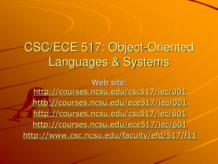 csc ece 517 object oriented languages systems n.
