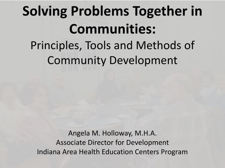 solving problems together in communities principles tools and methods of community development n.