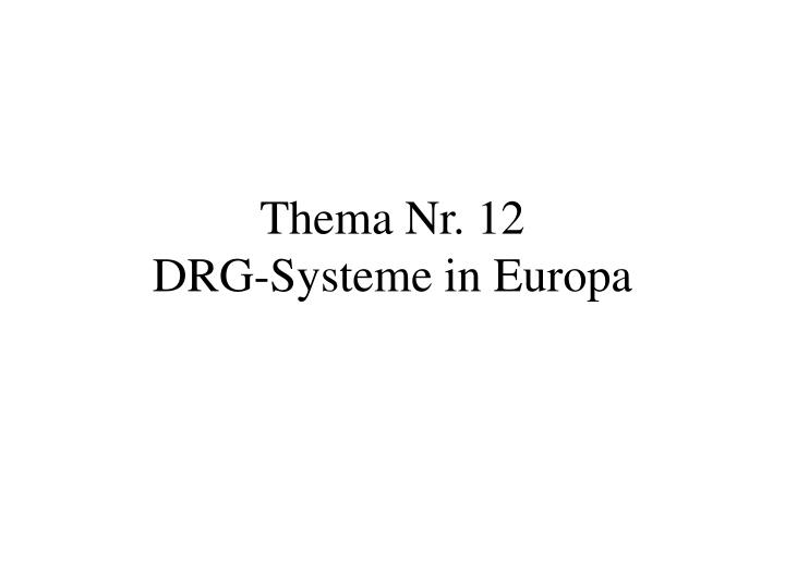 Thema nr 12 drg systeme in europa