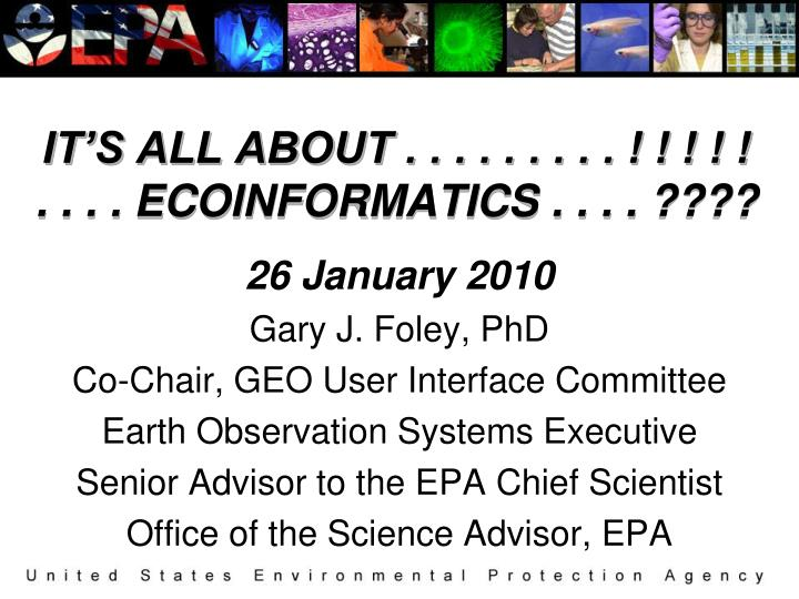 IT'S ALL ABOUT . . . . . . . . . ! ! ! ! !   . . . . ECOINFORMATICS . . . . ????