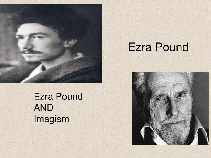 """an analysis of the poet ezra pound and the imagism movement Ezra pound was one of the 20 th century's most influential voices in american and english literature pound advanced a """"modern"""" movement in both literature's his pro-fascist broadcasts in italy during wwii led to his arrest and confinement until 1958 for which his writings are still judged by."""
