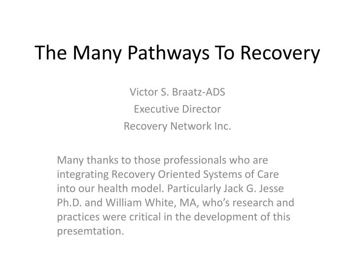 the many pathways to recovery n.