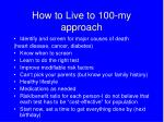how to live to 100 my approach