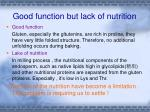 good function but lack of nutrition