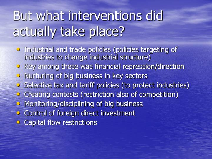 But what interventions did actually take place?