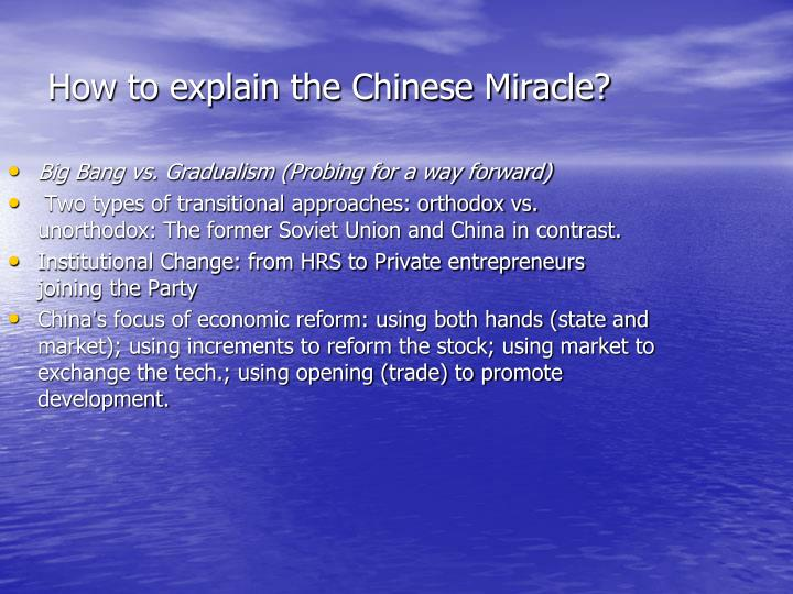 How to explain the Chinese Miracle?