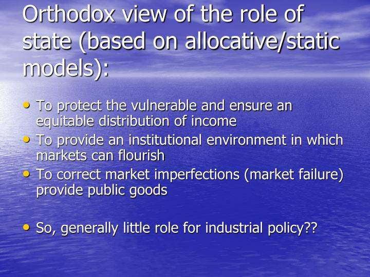 Orthodox view of the role of state (based on allocative/static models):