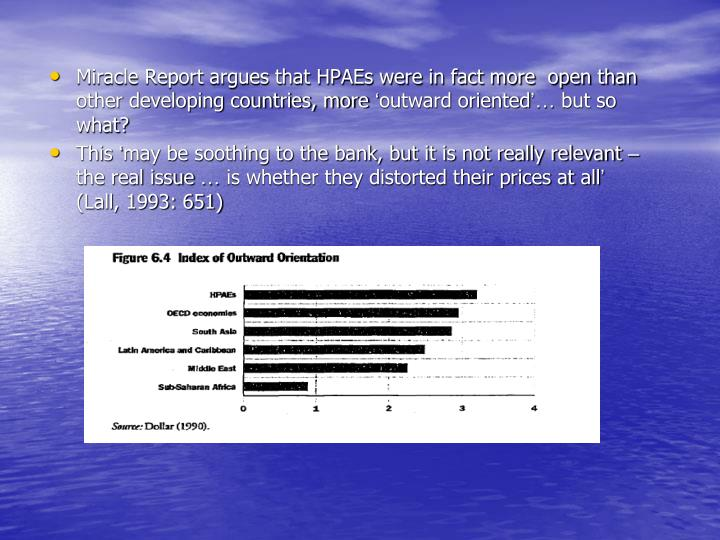 Miracle Report argues that HPAEs were in fact more  open than other developing countries, more