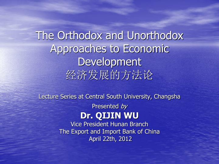 The orthodox and unorthodox approaches to economic development