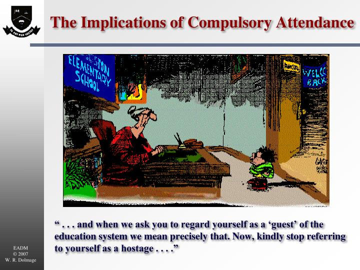 the implications of compulsory attendance n.