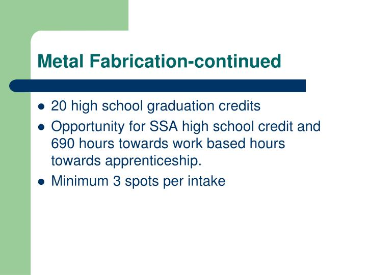 Metal Fabrication-continued